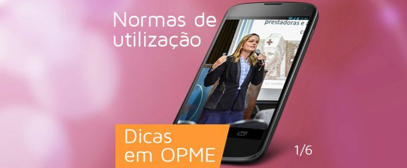 Série Dicas em OPME 1/6 – Normas de utilização de OPME