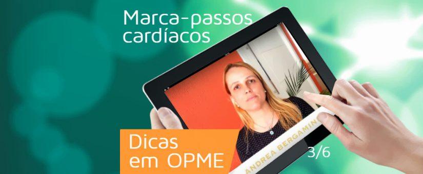 Série Dicas em OPME 3/6 – Protocolos de uso – Marca-passos cardíacos