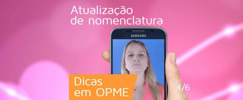Série Dicas em OPME 4/6 – Edital para Atualização de nomenclatura de produtos médicos