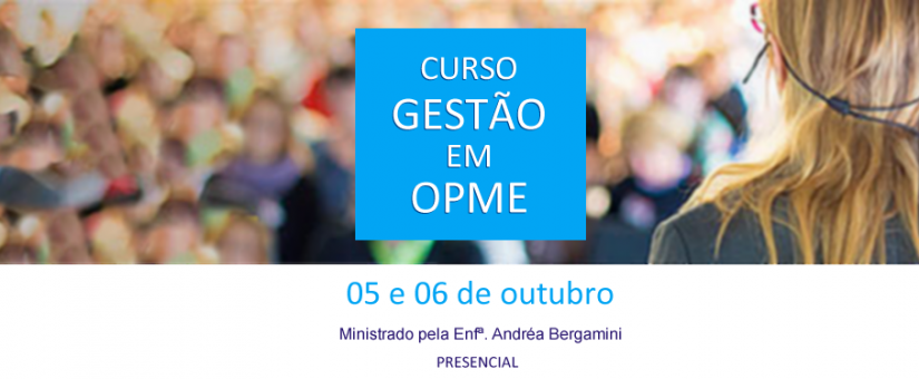 Curso Gestão em OPME | Presencial | 5 e 6 de Outubro