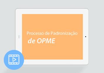 [Vídeo] Processo de Padronização de OPME