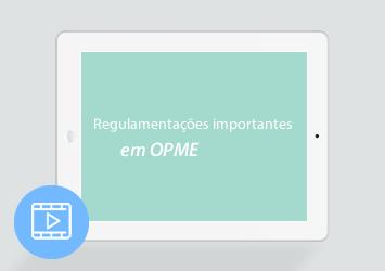 [Vídeo] Regulamentações importantes em OPME